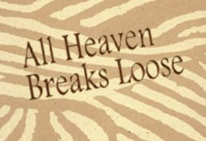 All Heaven Breaks Loose