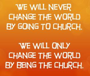 change the world be the church - orange