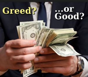 Greed or Good