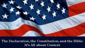 The Declaration, the Constitution, and the Bible