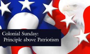 colonial-sunday-principle-above-patriotism